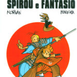 'Le Avventure di Spirou e Fantasio' Morvan & Munuera 1 cover IT (Spirou & Fantasio #47, 48, 49; ill. Morvan & Munuera; Copyright (c) Dupuis, Planeta-DeAgostini and the artists; image from comicsedintorni.it)