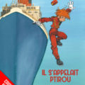 "'Il s'appelait Ptirou' provisional cover (""His Name Was Ptirou""; ill. Verron & Sente; Copyright (c) 2017 Dupuis and the artists; image from dupuis.com)"
